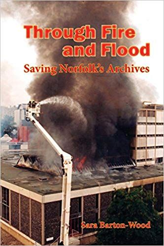 Through Fire and Flood -Saving Norfolk`s Archives