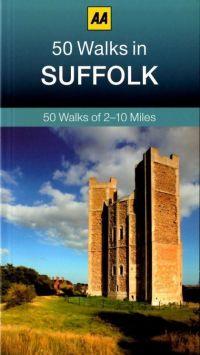AA 50 Walks In Suffolk
