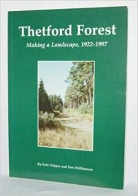 Thetford Forest: Making a Landscape 1922-1997