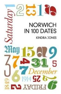 Norwich in 100 Dates