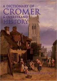 A Dictionary of Cromer & Overstrand History HB