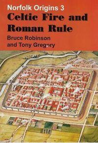 Celtic Fire & Roman Rule: Norfolk Origins 3