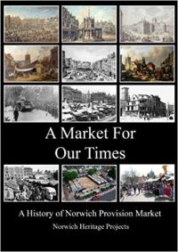 Market for our times :A Story of Norwich Provision Market