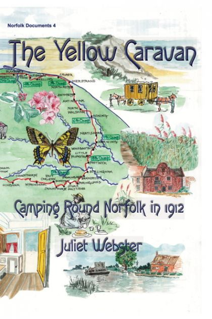 The Yellow Caravan: Camping Round Norfolk in 1912