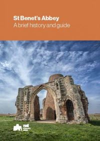 St Benets Abbey: A brief history and guide