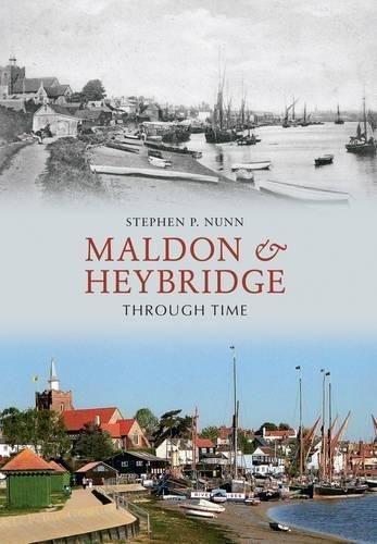 Maldon & Heybridge Through Time