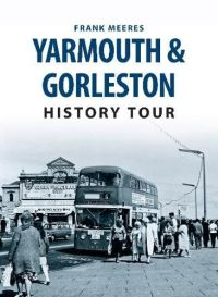Yarmouth and Gorleston History Tour