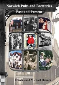 Norwich Pubs and Breweries, Past and Present