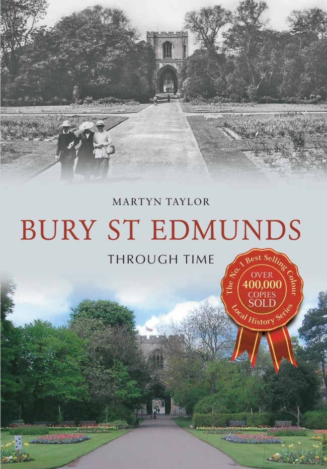 Bury St Edmunds Through Time