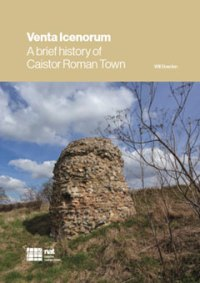 Venta Icenorum: A brief history of Caistor Roman Town