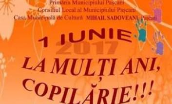 De 1 iunie spunem - La mulți ani, copilărie! Toți copiii sunt așteptați în centrul Pașcaniului