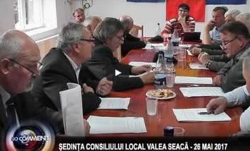 ȘEDINȚA CONSILIULUI LOCAL VALEA SEACĂ - 26 MAI 2017