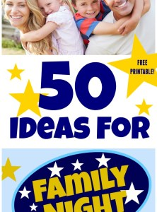 50 Ideas for Family Night + A Free Printable