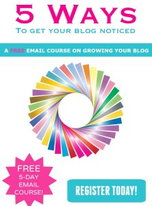 5 Ways to Get Your Blog Noticed Email Course