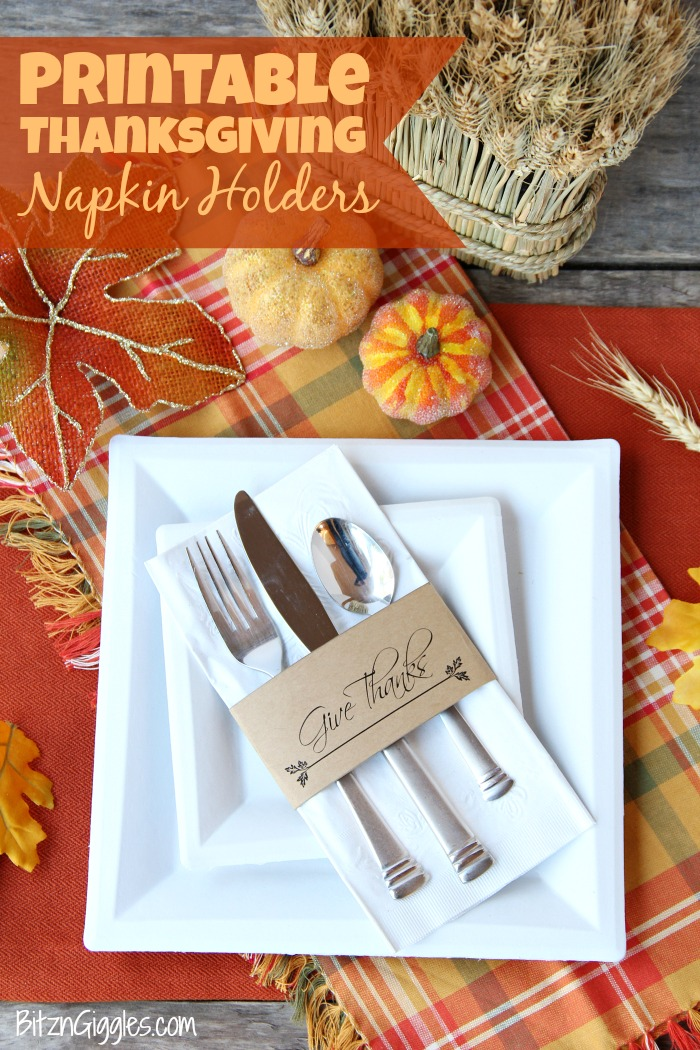 Printable Thanksgiving Napkin Holders - A simple and elegant way to dress up your table for Thanksgiving! Six different designs!