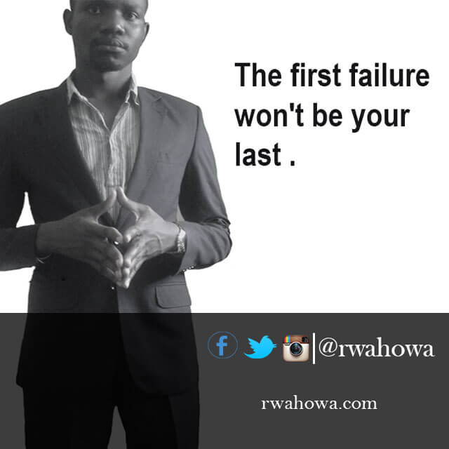 38 The first failure won't be your last .
