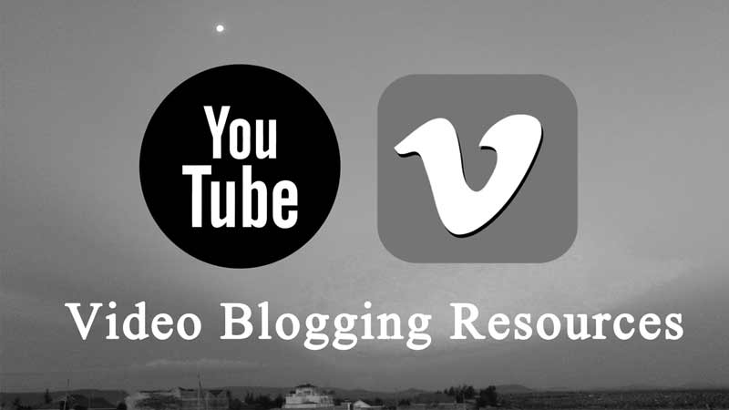Video Blogging Resources for a beginner - What is video blogging