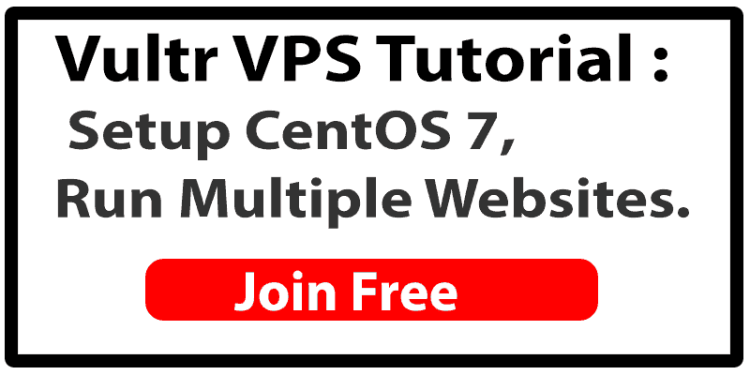 Vultr VPS Tutorial - Setup CentOS 7, Run Multiple Websites