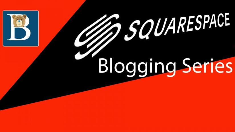 Squarespace Blogging Tutorial Series