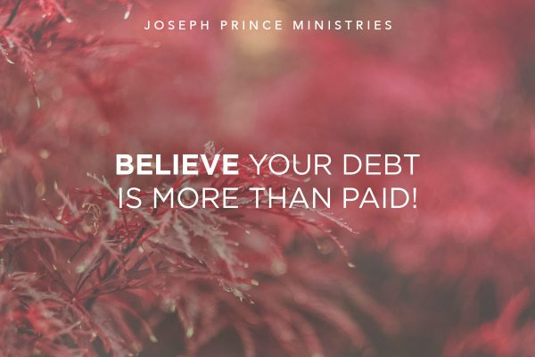 Believe Your Debt is More than Paid