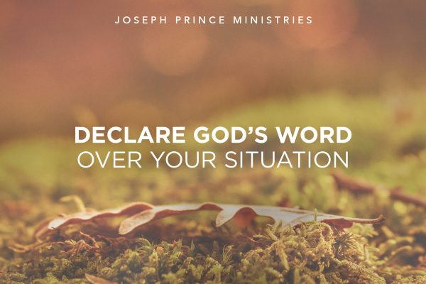 Declare God's Word Over Your Situation