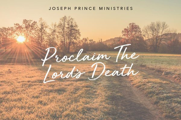 Proclaim the Lord's Death