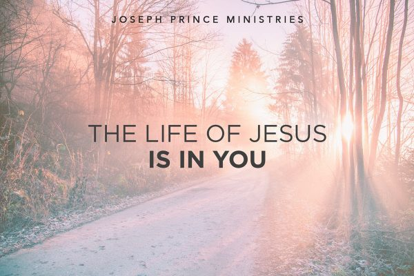 The Life of Jesus is in You