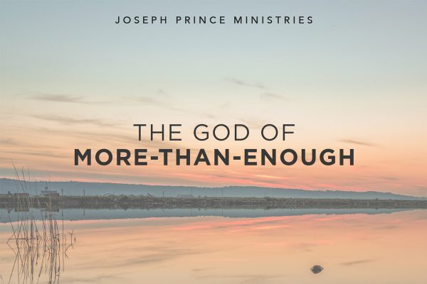 The God of more than enough