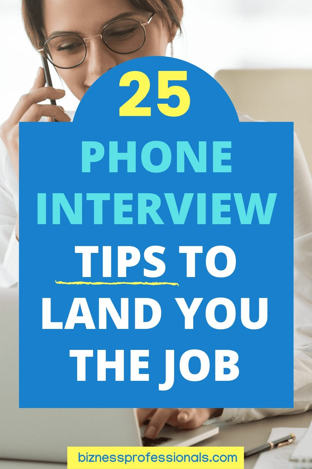 25 phone interview tips to land you the job