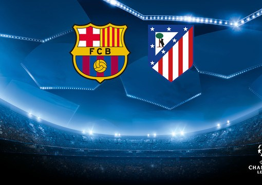 Barcelona and Atletico Madrid