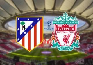 UEFA Champions League: Atletico Madrid vs Liverpool Line-Ups