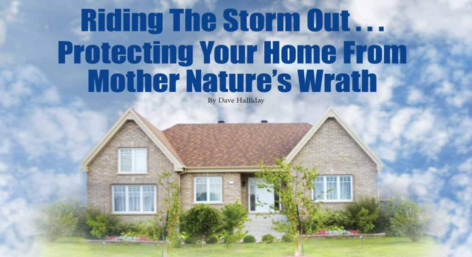 Biz X magazine April 2017 cover story - Riding The Storm Out . . .Protecting Your Home From Mother Nature's Wrath