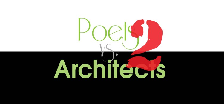 Poets vs. Architects – Part 2