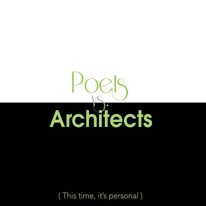 Poets vs Architects