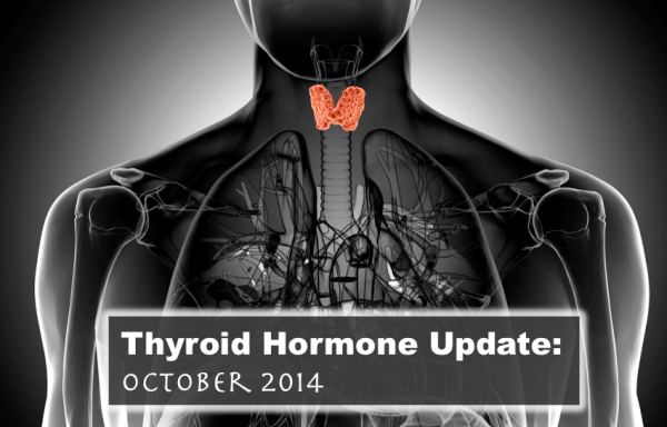 Thyroid Hormone Update October 2014