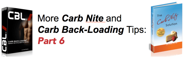 More Carb Nite and Carb Backloading Tips Part 6