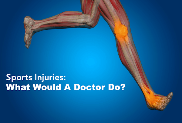 Sports Injuries What would a doctor do