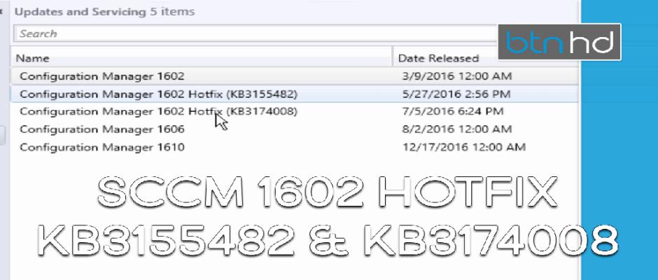 SCCM 1602 Hotfix Updates (KB3155482 & KB3174008)