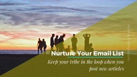 Nurturing Your Email List: Notify Them About New Blog Articles