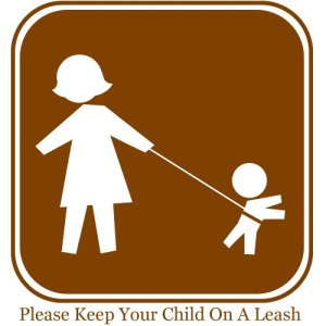 Keeping your child on a leash.