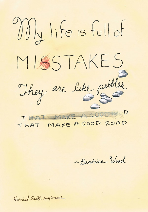 Hand-Lettering, Art, Painting, Harriet Faith, Inspirational, Beatrice Wood, Mistakes, Making Mistakes, Forgiving Self, Long Life, Creativity, Dreams, Dreams Becoming Real, Pay Attention To Your Dreams