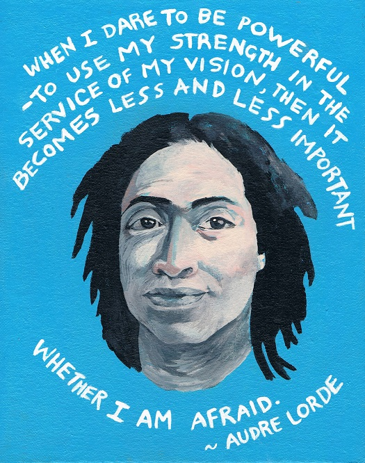 Art, Hand-Lettering, Illustration, Harriet Faith, Painting, Audre Lorde, Success, Fears, Overcoming Fears, Vision, Power, Strength, Service, Poetry, Poet, Activism, Inspiration, Quotes, Dreams, Pay Attention To Your Dreams