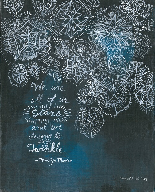 Art, Hand-Lettering, Illustration, Harriet Faith, Painting, Success, Motivation, Daily Practice, Inspiration, Quotes, Dreams, Pay Attention To Your Dreams, Marilyn Monroe, Stars, Twinkle, Twinkling, Deserving, All Of Us