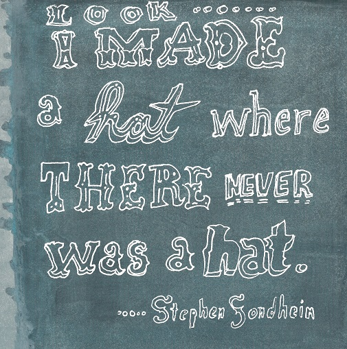 Art, Hand-Lettering, Illustration, Harriet Faith, Painting, Success, Motivation, Daily Practice, Inspiration, Quotes, Dreams, Pay Attention To Your Dreams, Stephen Sondheim, Creativity, Hats, Look I Made A Hat, Theater, Sunday In The Park With George