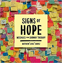 """Subway Therapy, BK Reader, Matthew """"Levee"""" Chavez, sticky notes, Signs of Hope: Messages from Subway Therapy, art installation, Fort Greene, Donald Trump, post-presidential election,"""
