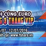 Đồng hành cùng EURO 2016 – Fshare tặng 3 tháng Vip