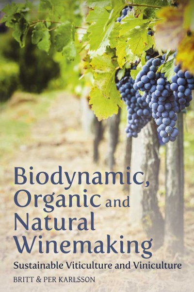 Biodynamic, organic and natural winemaking. Sustainable viticulture and viniculture.