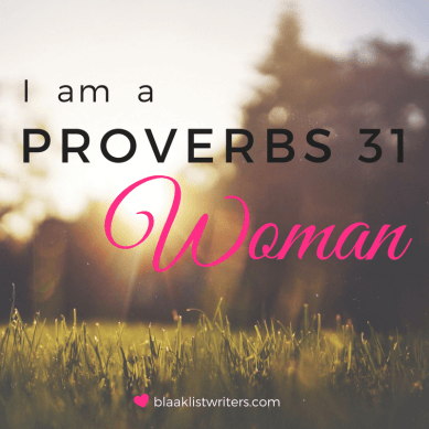 I am a Proverbs 31 woman