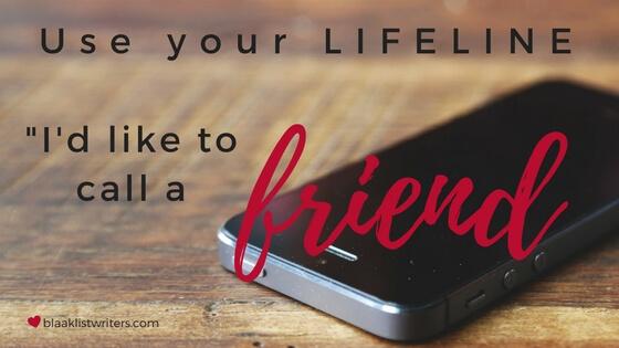 """Use Your LIFELINE: """"I'd Like to Call a Friend"""""""