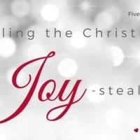 Battling the Christmas JOY-Stealers